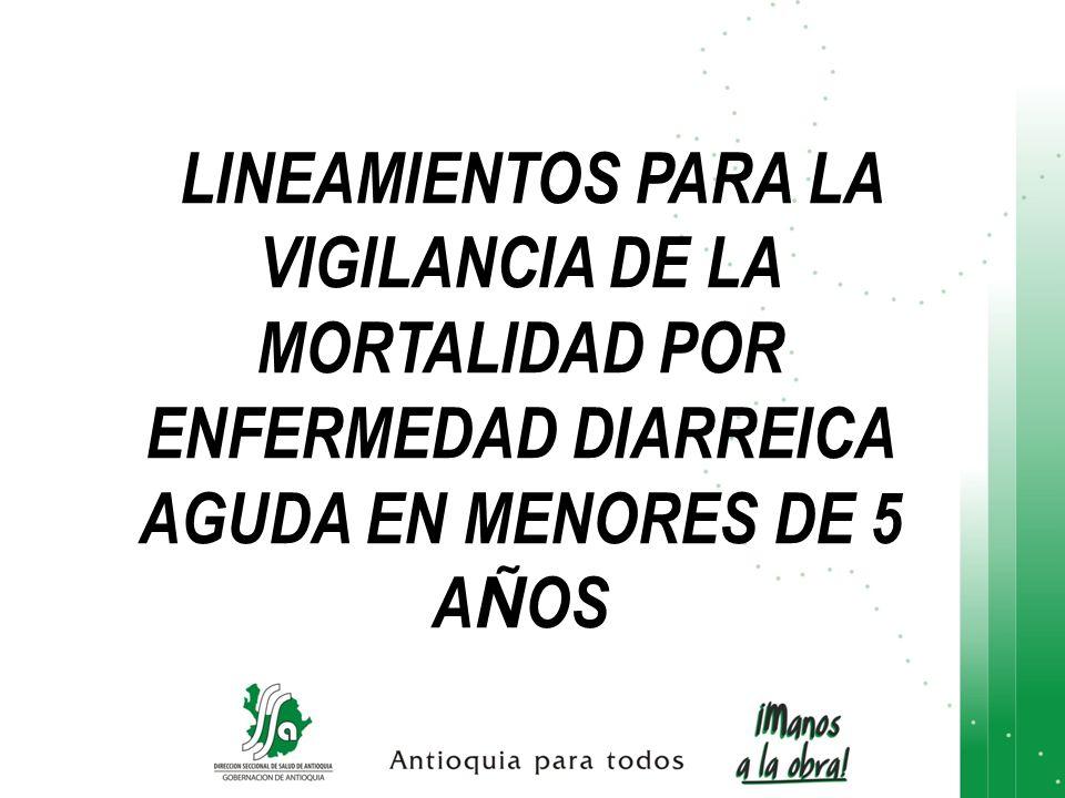 LINEAMIENTOS PARA LA VIGILANCIA DE LA MORTALIDAD POR ENFERMEDAD DIARREICA AGUDA EN MENORES DE 5 A Ñ OS