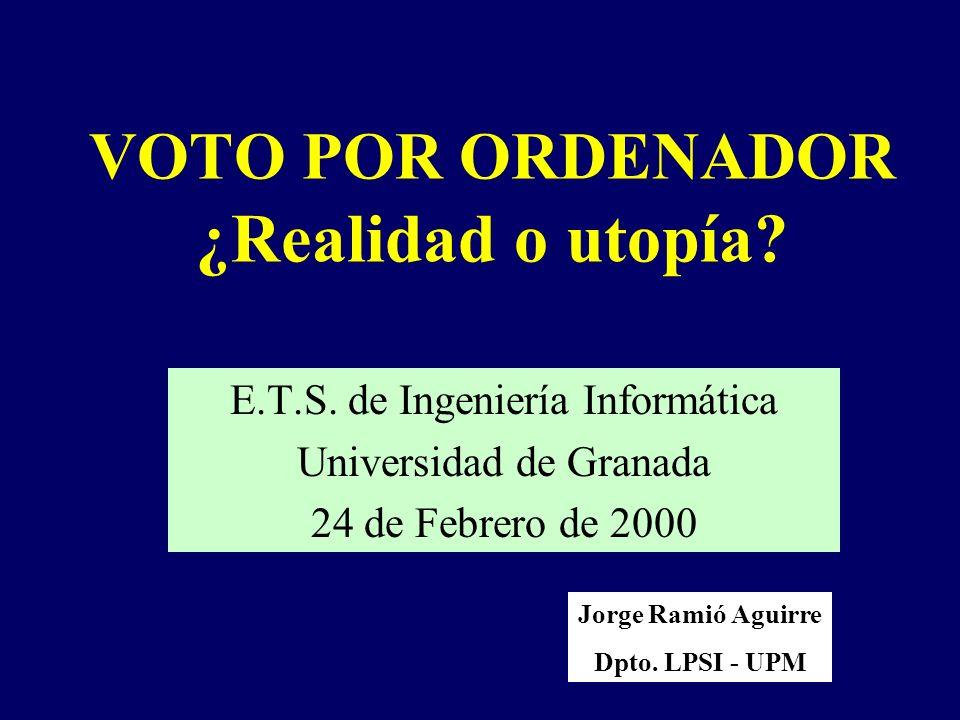 VOTO POR ORDENADOR ¿Realidad o utopía. E.T.S.