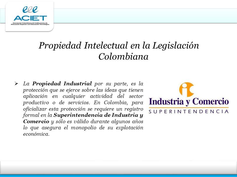 Propiedad Intelectual en la Legislación Colombiana La Propiedad Industrial por su parte, es la protección que se ejerce sobre las ideas que tienen apl