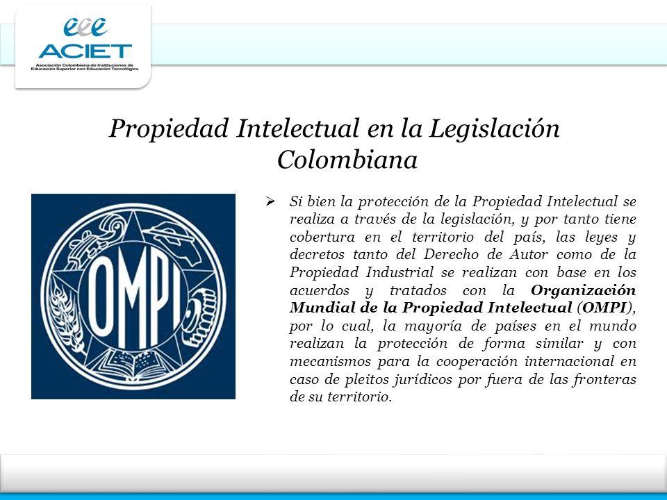 Si bien la protección de la Propiedad Intelectual se realiza a través de la legislación, y por tanto tiene cobertura en el territorio del país, las le