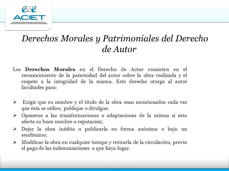 Derechos Morales y Patrimoniales del Derecho de Autor Los Derechos Morales en el Derecho de Autor consisten en el reconocimiento de la paternidad del