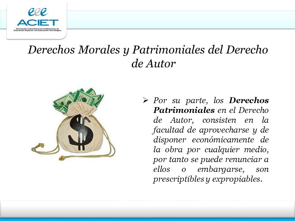 Derechos Morales y Patrimoniales del Derecho de Autor Por su parte, los Derechos Patrimoniales en el Derecho de Autor, consisten en la facultad de apr