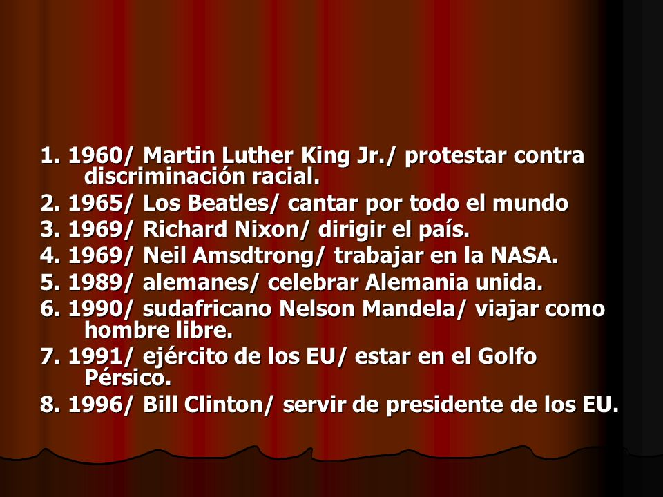 1. 1960/ Martin Luther King Jr./ protestar contra discriminación racial.
