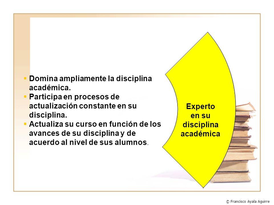 Domina ampliamente la disciplina académica. Participa en procesos de actualización constante en su disciplina. Actualiza su curso en función de los av