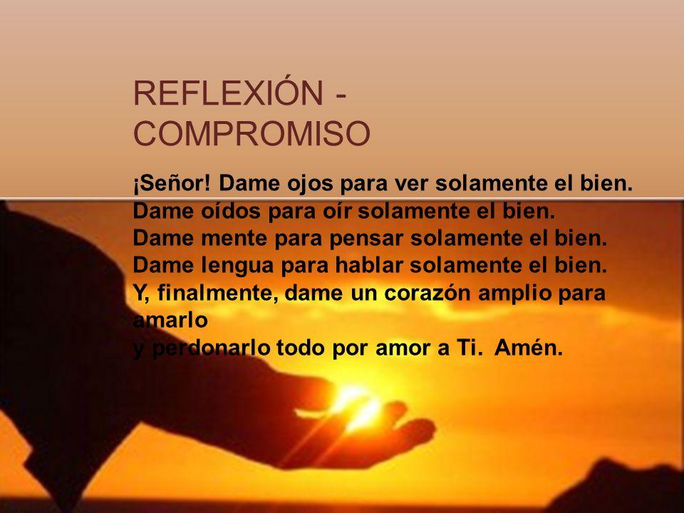 REFLEXIÓN - COMPROMISO ¿Qué significa para ti hacer el bien.