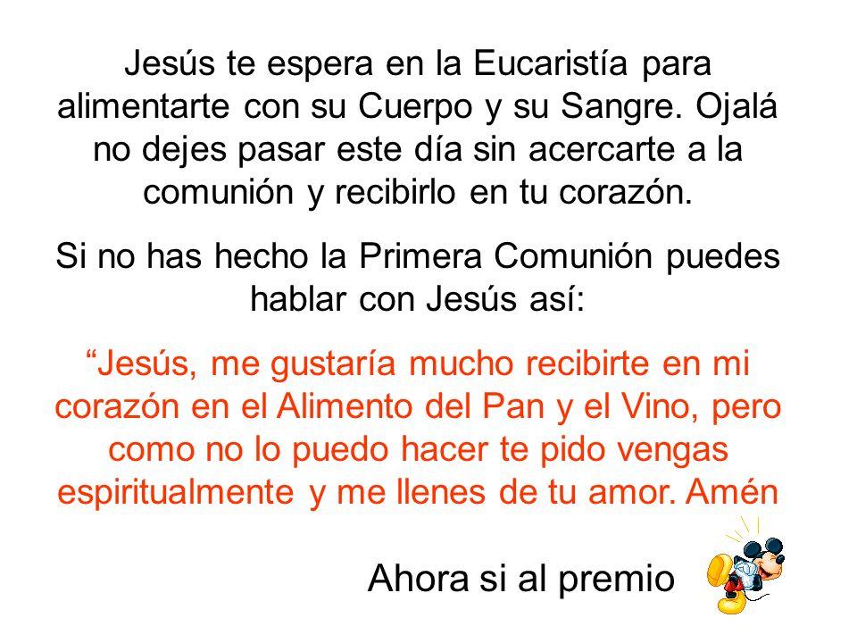 Jesús te espera en la Eucaristía para alimentarte con su Cuerpo y su Sangre.