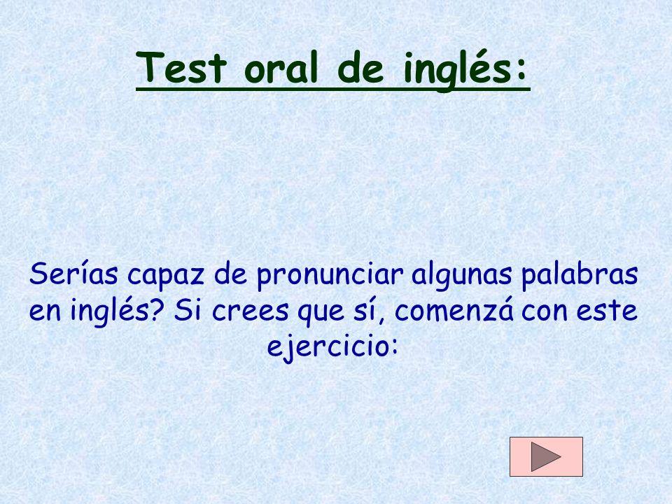 Test oral de inglés: Serías capaz de pronunciar algunas palabras en inglés.