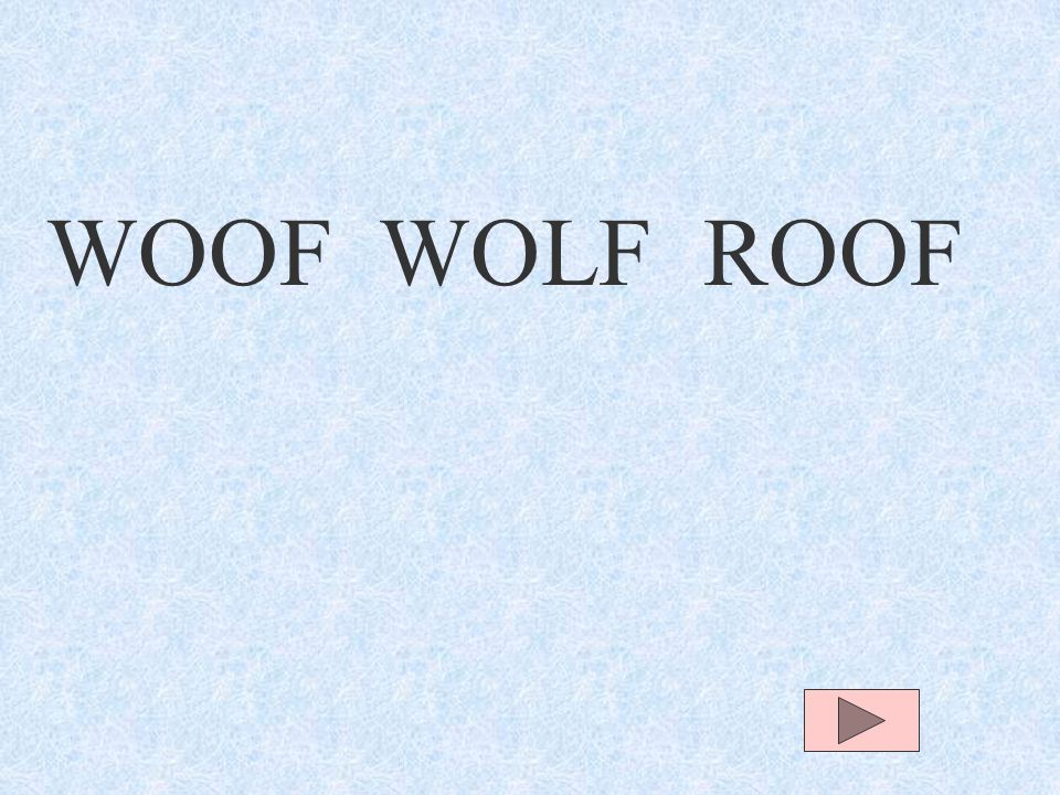 WOOF WOLF ROOF