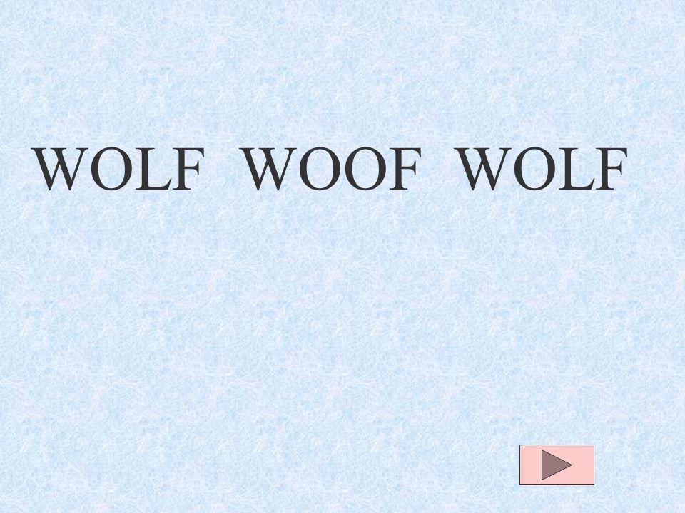 WOLF WOOF WOLF
