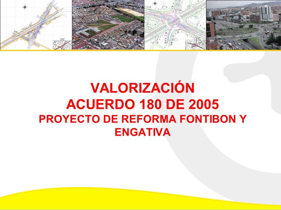 VALORIZACIÓN ACUERDO 180 DE 2005 PROYECTO DE REFORMA FONTIBON Y ENGATIVA