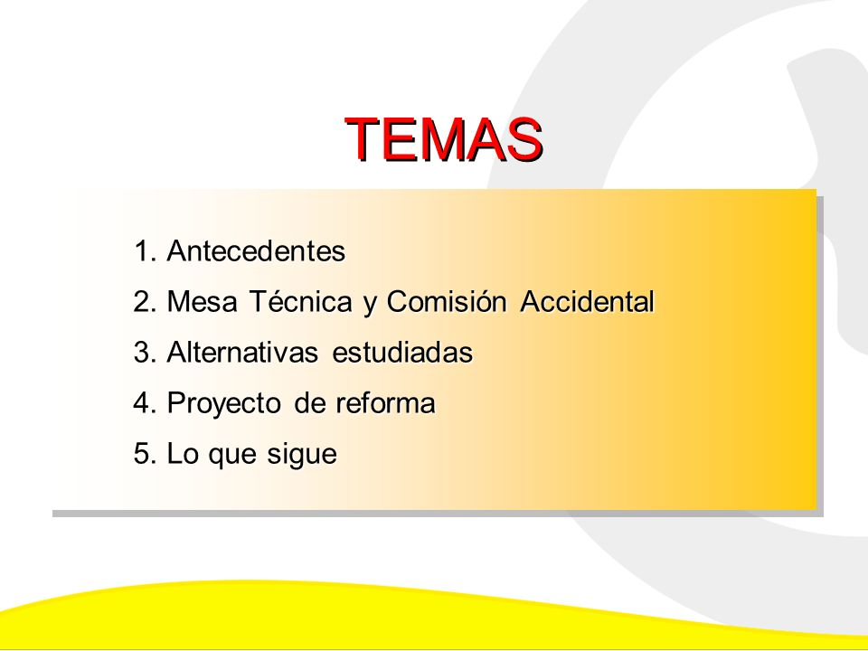 1. Antecedentes 2. Mesa Técnica y Comisión Accidental 3.