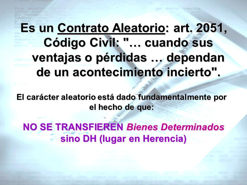 Es un Contrato Aleatorio: art. 2051, Código Civil: