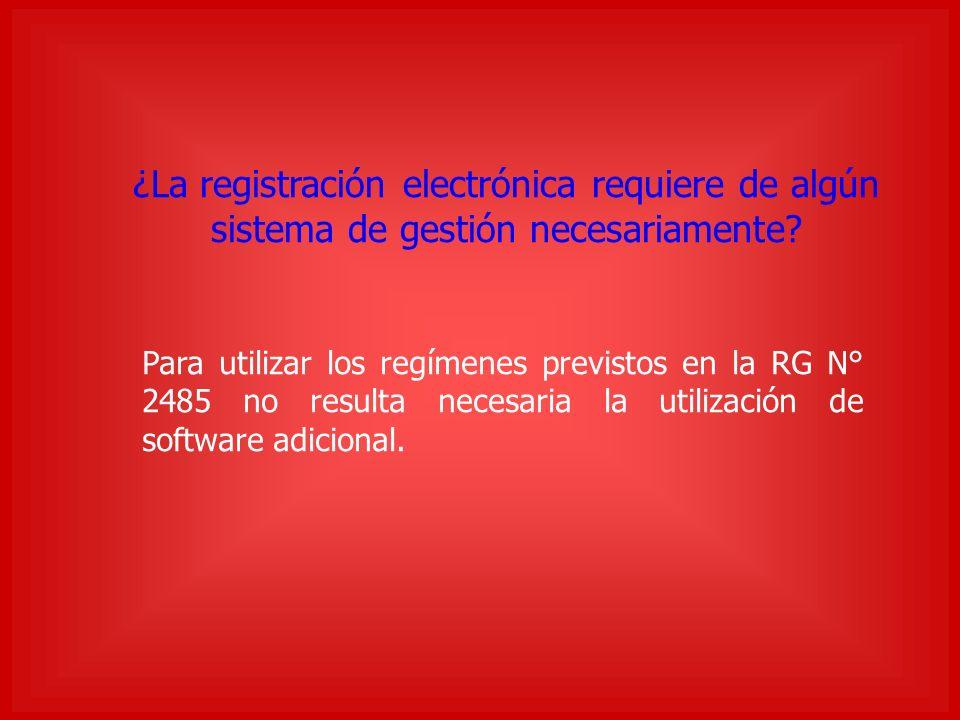 ¿La registración electrónica requiere de algún sistema de gestión necesariamente.