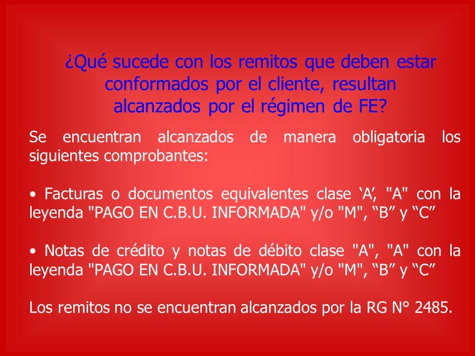 ¿Qué sucede con los remitos que deben estar conformados por el cliente, resultan alcanzados por el régimen de FE.