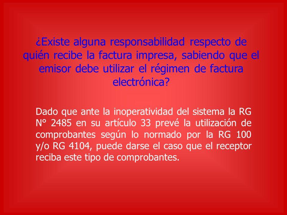 ¿Existe alguna responsabilidad respecto de quién recibe la factura impresa, sabiendo que el emisor debe utilizar el régimen de factura electrónica.