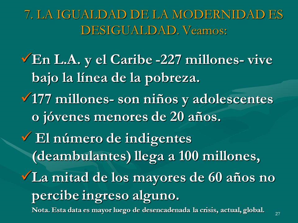 27 7.LA IGUALDAD DE LA MODERNIDAD ES DESIGUALDAD.
