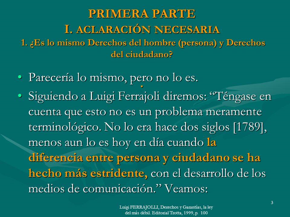 PRIMERA PARTE I.ACLARACIÓN NECESARIA 1.