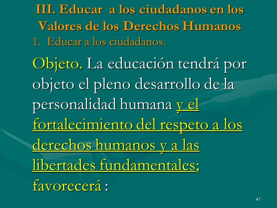 III.Educar a los ciudadanos en los Valores de los Derechos Humanos 1.