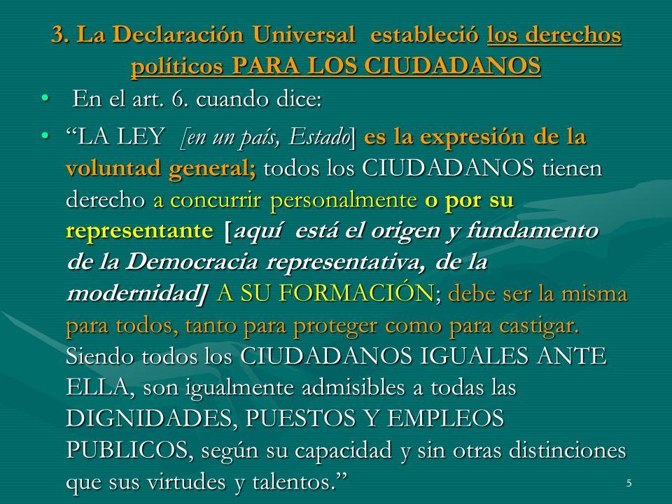 3.La Declaración Universal estableció los derechos políticos PARA LOS CIUDADANOS En el art.