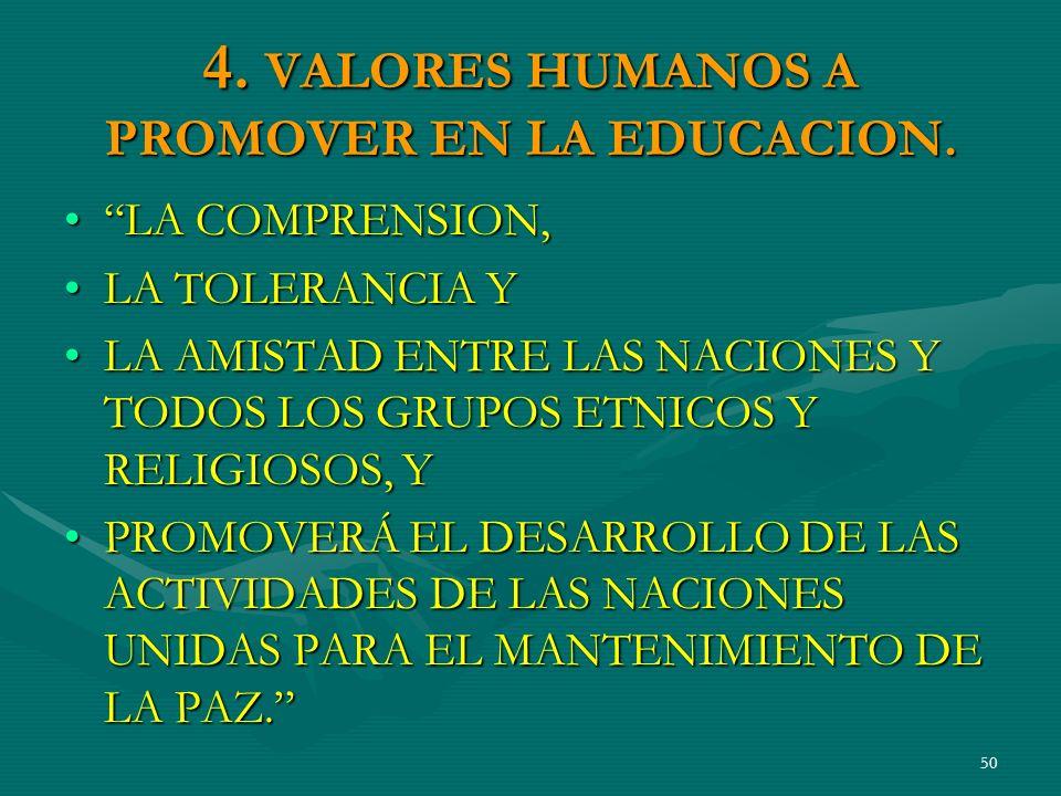 4.VALORES HUMANOS A PROMOVER EN LA EDUCACION.