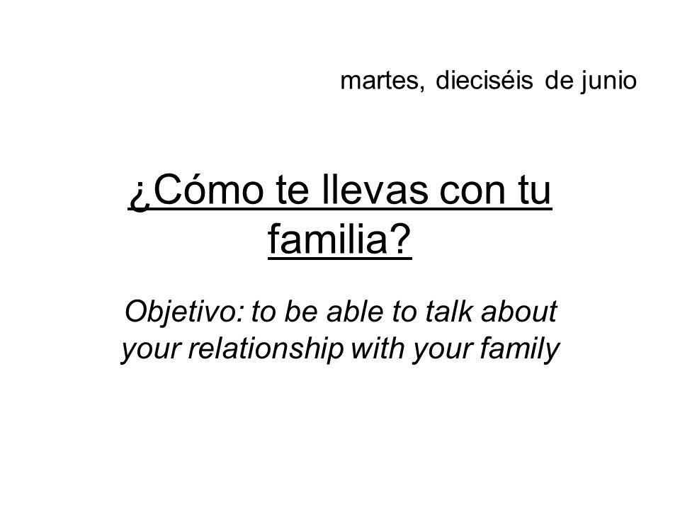 ¿Cómo te llevas con tu familia.Identifica si los adjetivos son positivos o negativos.