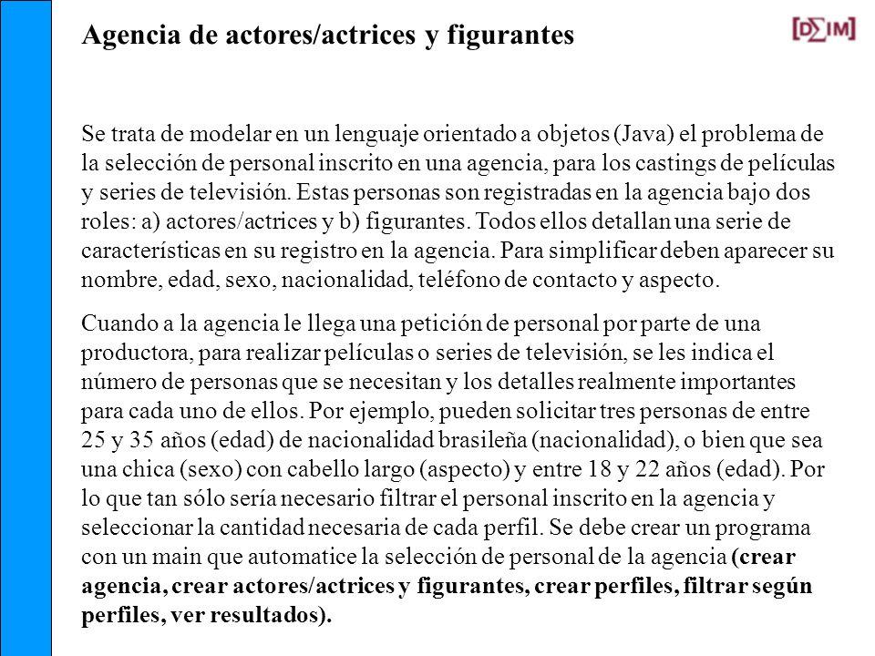 Agencia de actores/actrices y figurantes Se trata de modelar en un lenguaje orientado a objetos (Java) el problema de la selección de personal inscrit