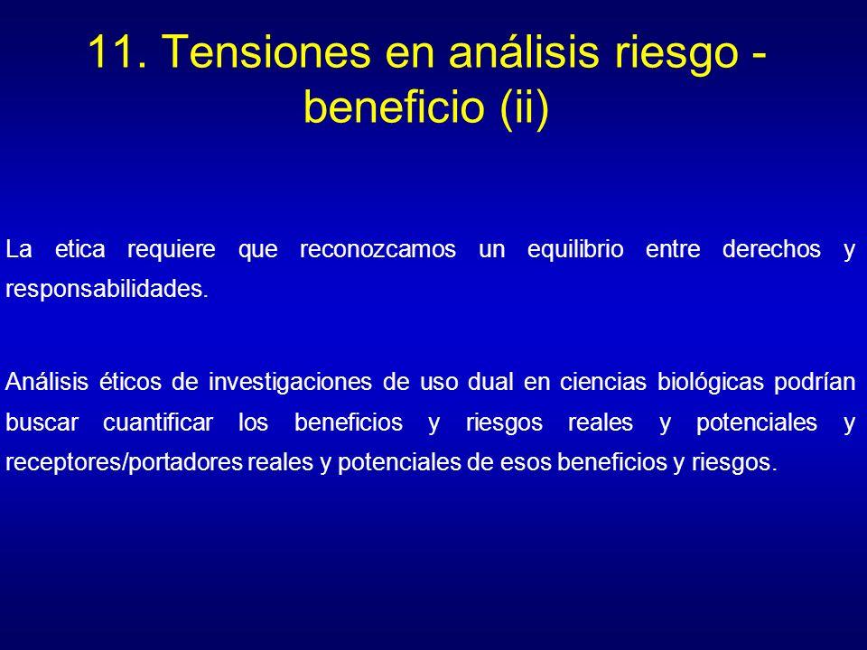 11. Tensiones en análisis riesgo - beneficio (ii) La etica requiere que reconozcamos un equilibrio entre derechos y responsabilidades. Análisis éticos