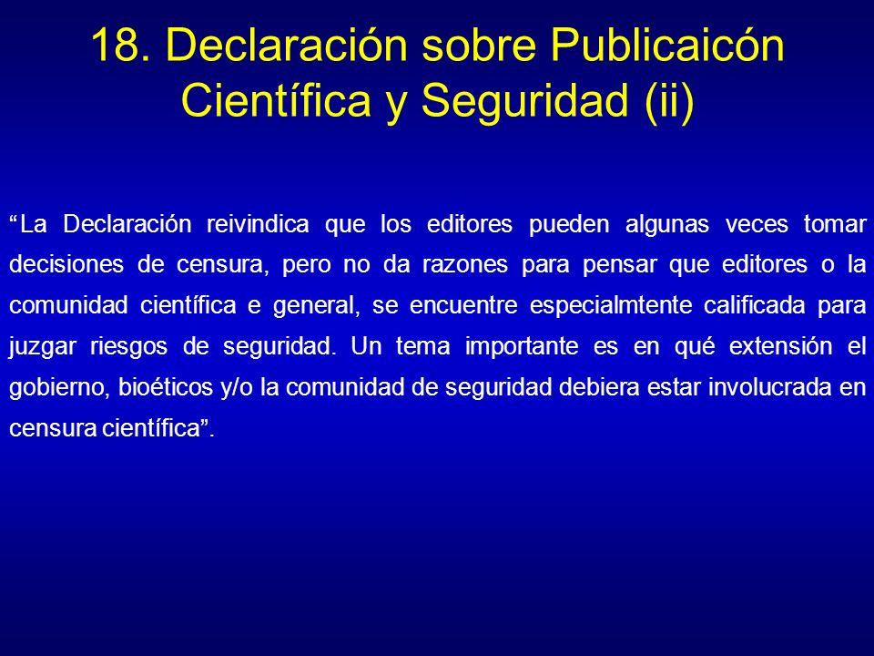 18. Declaración sobre Publicaicón Científica y Seguridad (ii) La Declaración reivindica que los editores pueden algunas veces tomar decisiones de cens