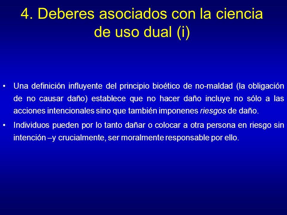 4. Deberes asociados con la ciencia de uso dual (i) Una definición influyente del principio bioético de no-maldad (la obligación de no causar daño) es