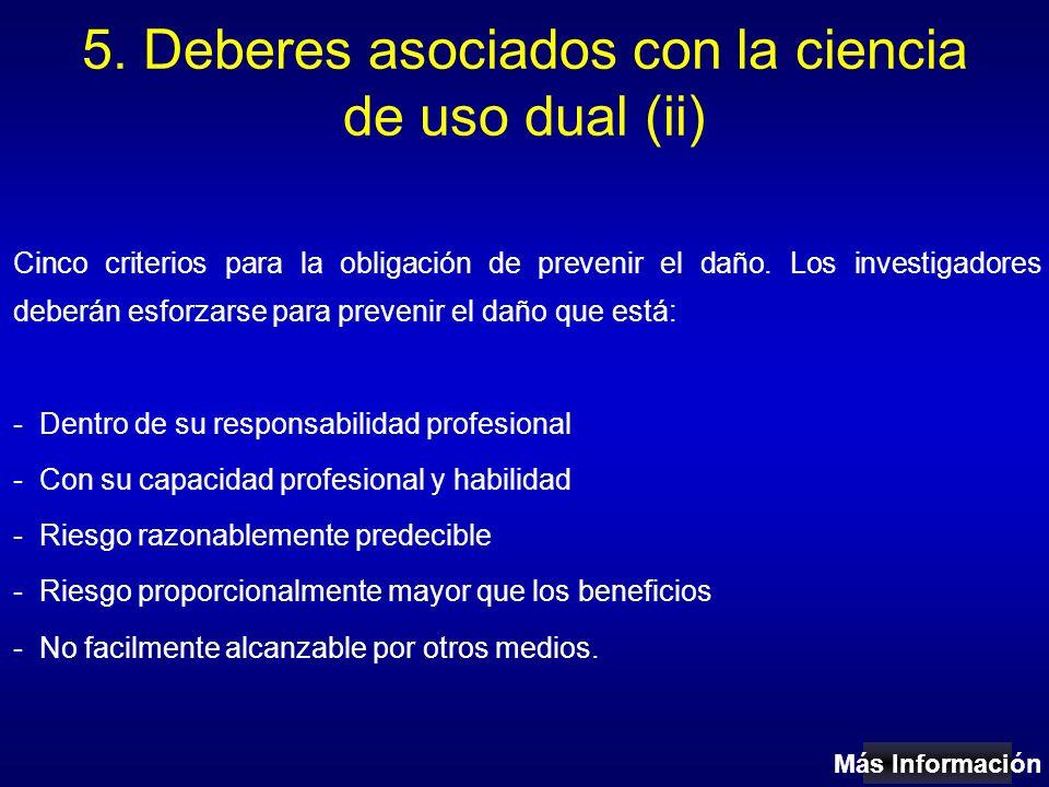 5. Deberes asociados con la ciencia de uso dual (ii) Cinco criterios para la obligación de prevenir el daño. Los investigadores deberán esforzarse par