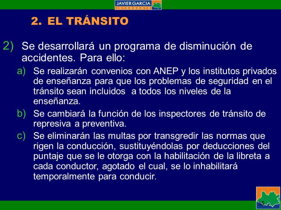 15 2.EL TRÁNSITO 2) Se desarrollará un programa de disminución de accidentes.