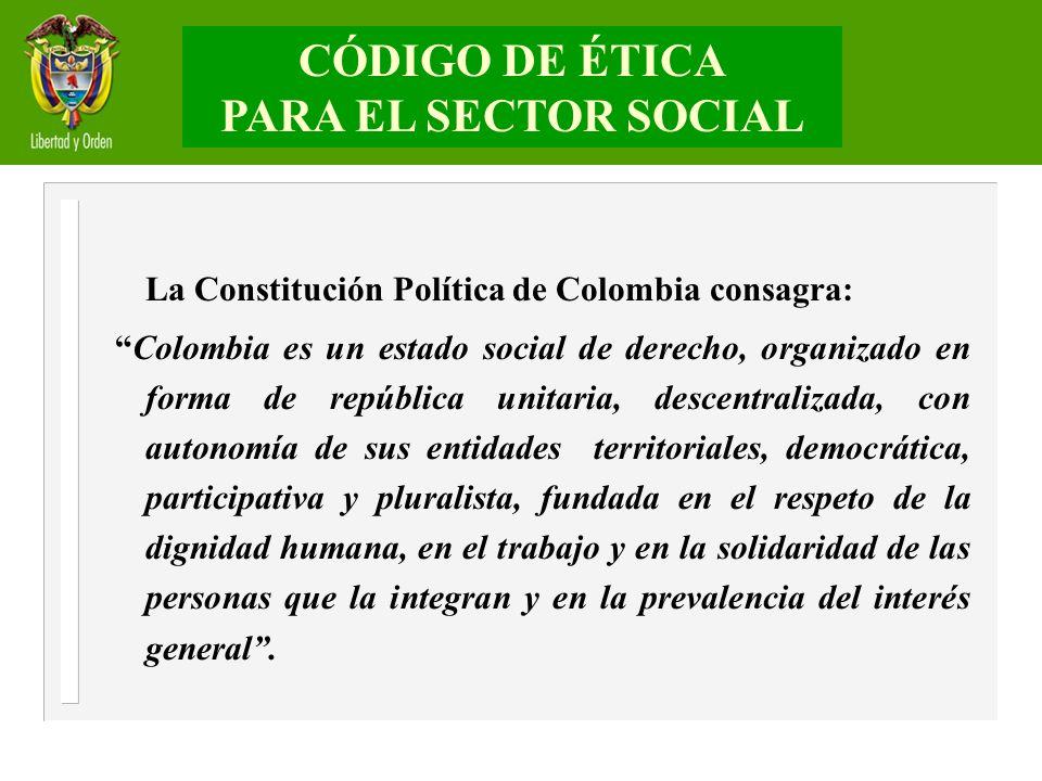 La Constitución Política de Colombia consagra: Colombia es un estado social de derecho, organizado en forma de república unitaria, descentralizada, co
