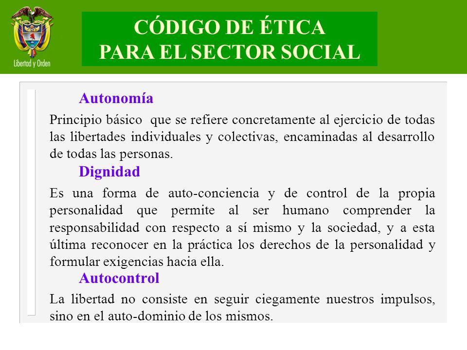 Autonomía Principio básico que se refiere concretamente al ejercicio de todas las libertades individuales y colectivas, encaminadas al desarrollo de t