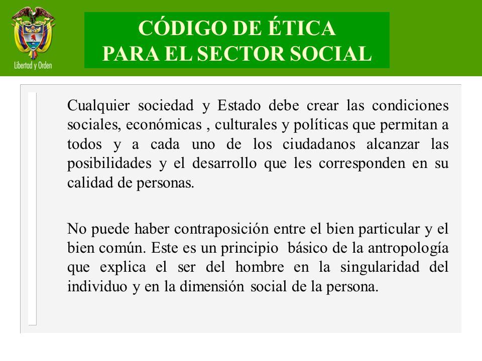 Cualquier sociedad y Estado debe crear las condiciones sociales, económicas, culturales y políticas que permitan a todos y a cada uno de los ciudadano