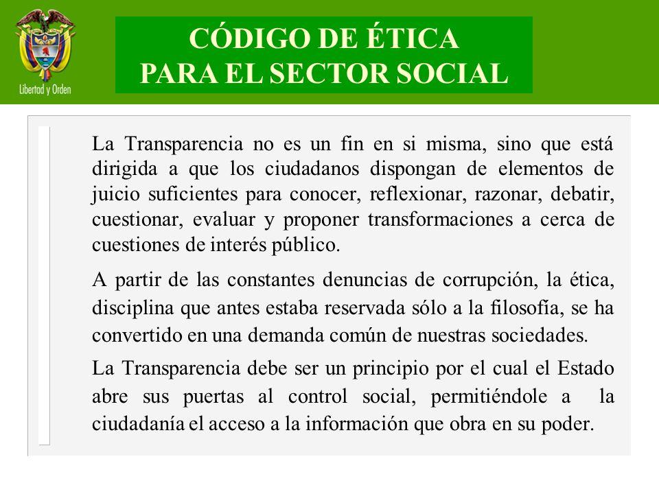 La Transparencia no es un fin en si misma, sino que está dirigida a que los ciudadanos dispongan de elementos de juicio suficientes para conocer, refl