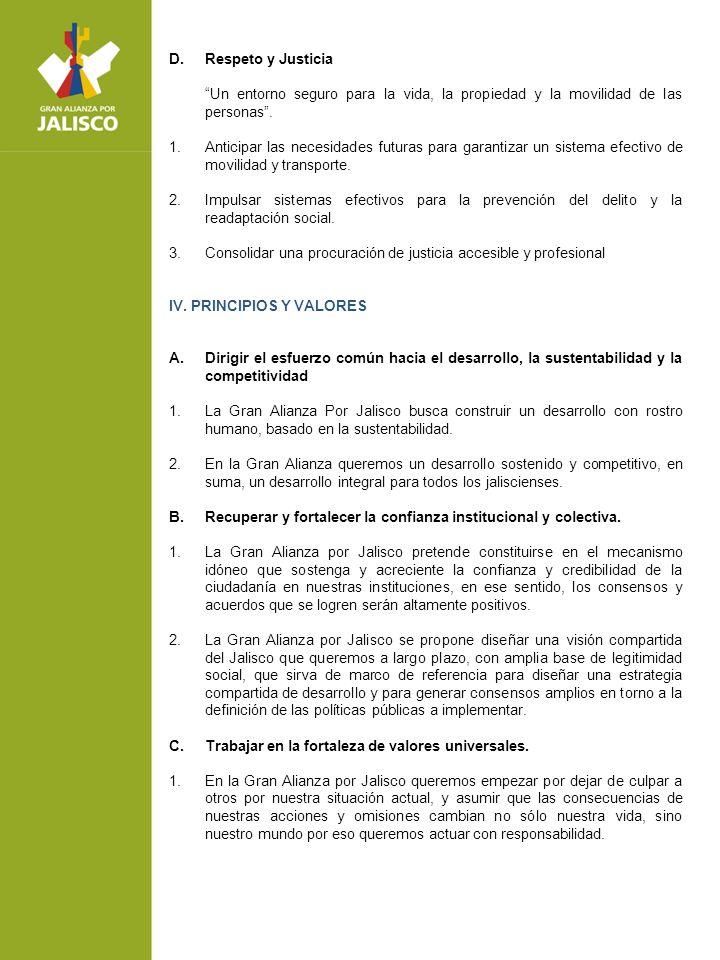 D. Respeto y Justicia Un entorno seguro para la vida, la propiedad y la movilidad de las personas.