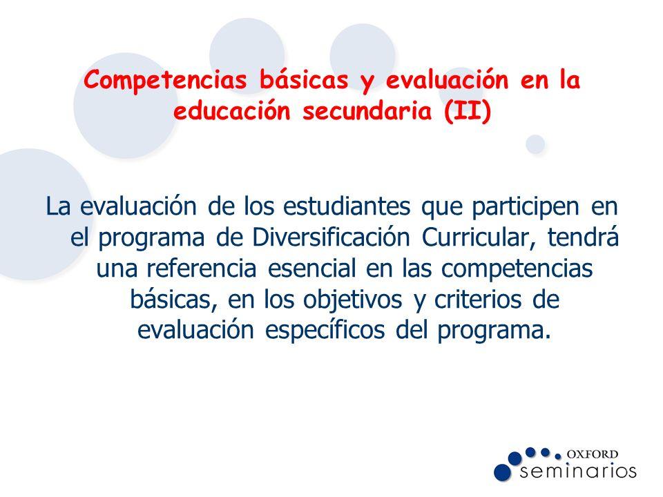 Competencias básicas y evaluación en la educación secundaria (II) La evaluación de los estudiantes que participen en el programa de Diversificación Cu