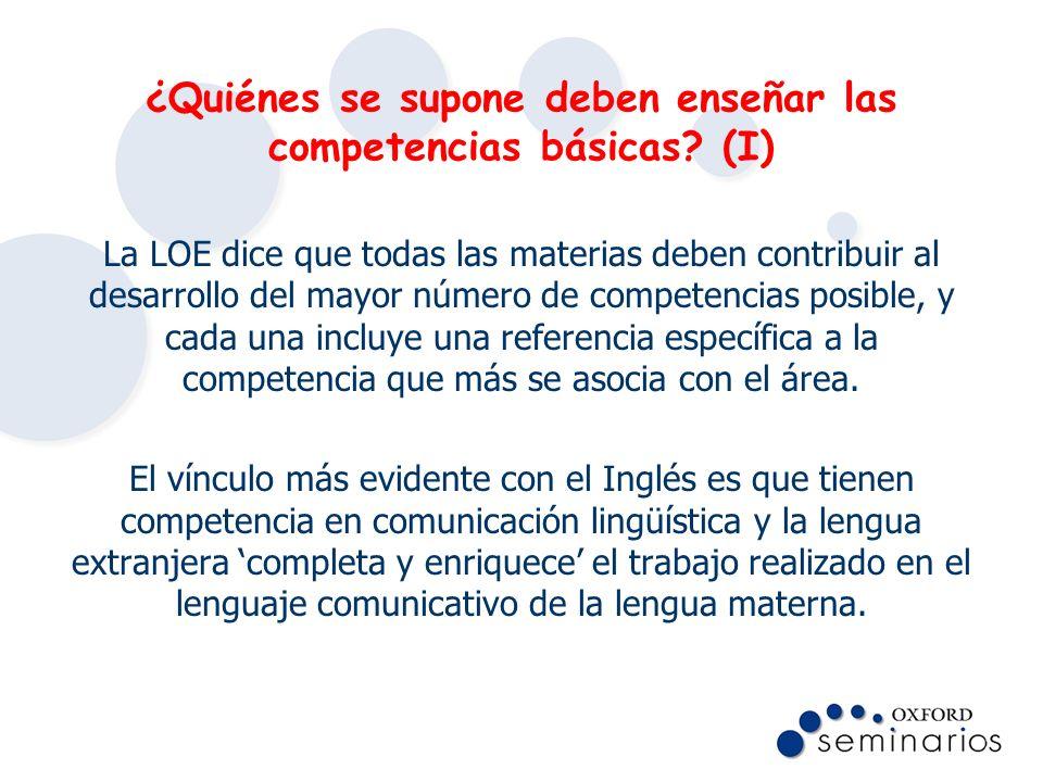 ¿Quiénes se supone deben enseñar las competencias básicas? (I) La LOE dice que todas las materias deben contribuir al desarrollo del mayor número de c