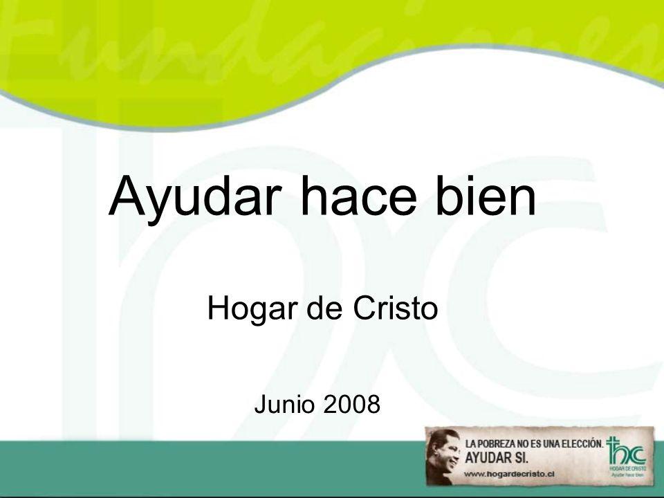 Ayudar hace bien Hogar de Cristo Junio 2008
