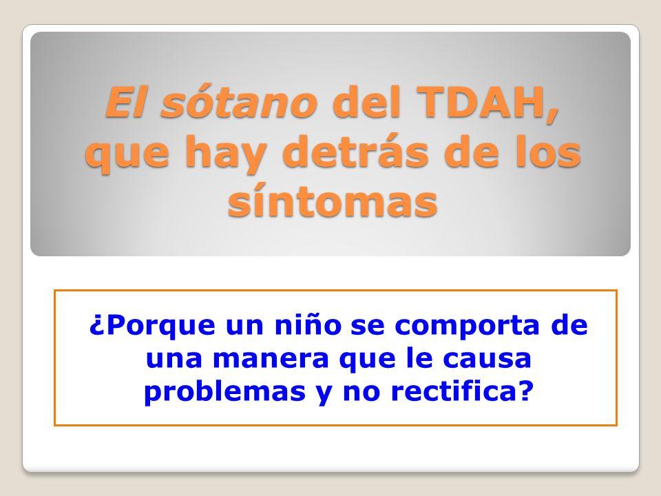 El sótano del TDAH, que hay detrás de los síntomas ¿Porque un niño se comporta de una manera que le causa problemas y no rectifica?