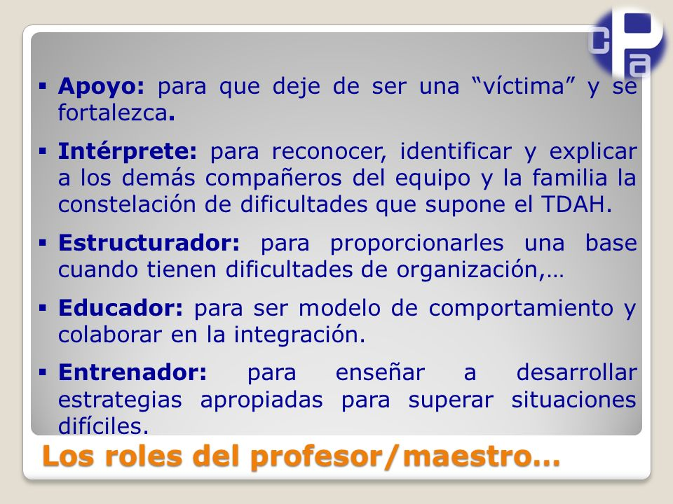 Los roles del profesor/maestro… Apoyo: para que deje de ser una víctima y se fortalezca.