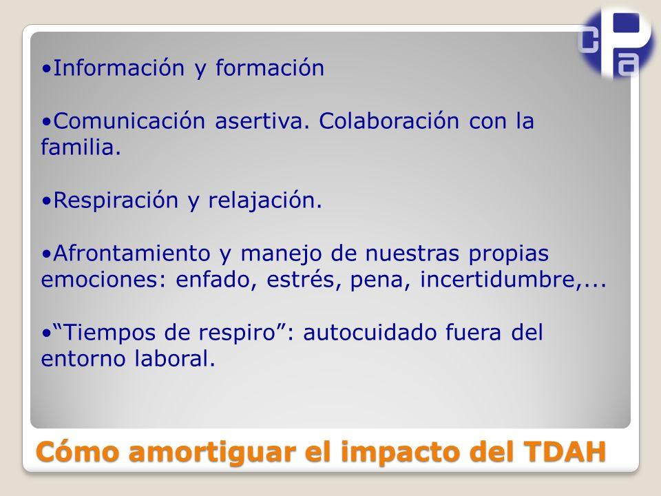 Información y formación Comunicación asertiva.Colaboración con la familia.