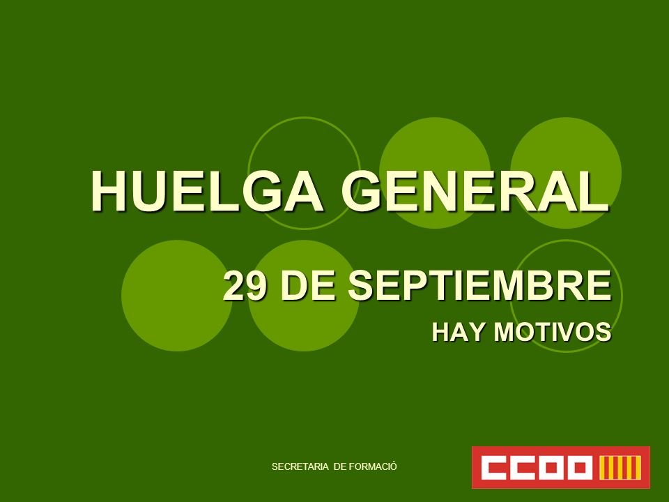 SECRETARIA DE FORMACIÓ HUELGA GENERAL 29 DE SEPTIEMBRE HAY MOTIVOS