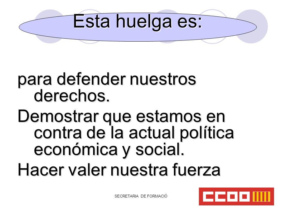 SECRETARIA DE FORMACIÓ para defender nuestros derechos.