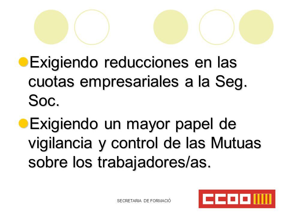 SECRETARIA DE FORMACIÓ Exigiendo reducciones en las cuotas empresariales a la Seg.