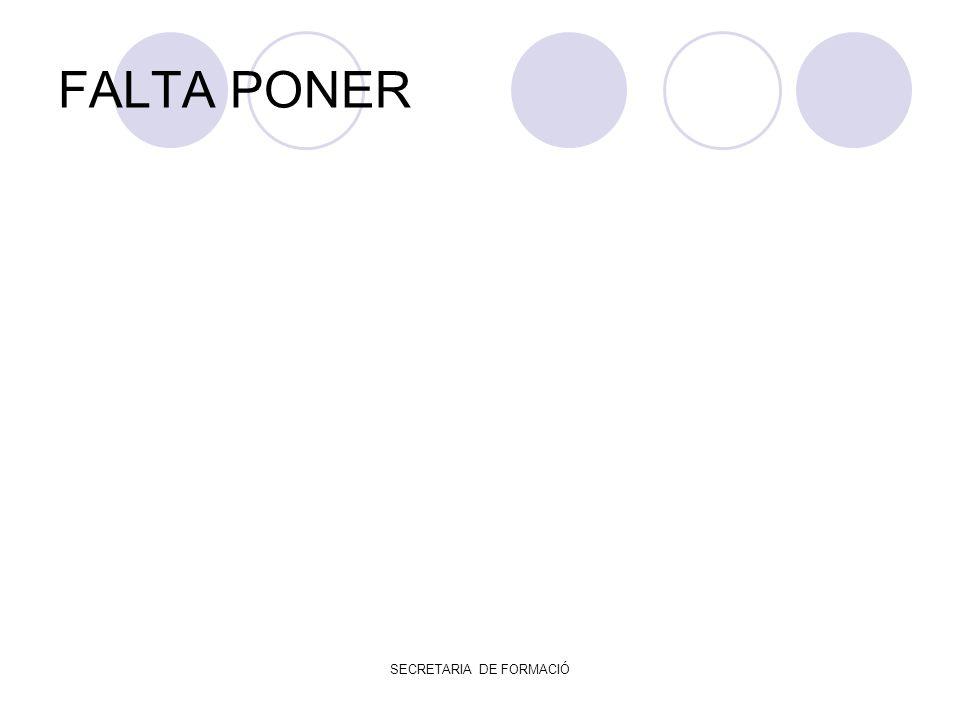 SECRETARIA DE FORMACIÓ FALTA PONER