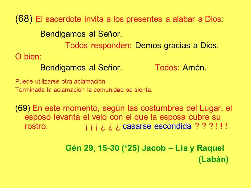 (68) El sacerdote invita a los presentes a alabar a Dios: Bendigamos al Señor.