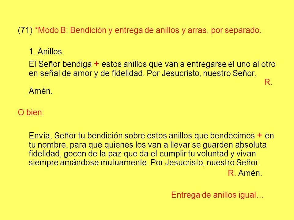 (71) *Modo B: Bendición y entrega de anillos y arras, por separado.