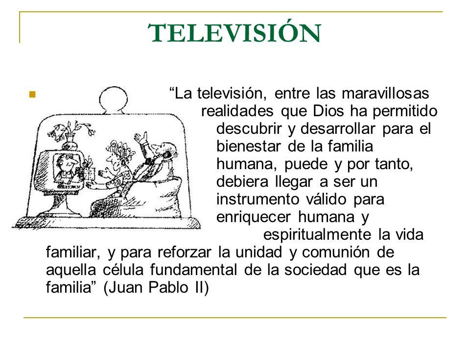 TELEVISIÓN La televisión, entre las maravillosas realidades que Dios ha permitido descubrir y desarrollar para el bienestar de la familia humana, pued