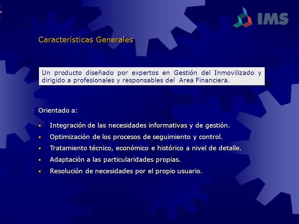 Características Generales Un producto diseñado por expertos en Gestión del Inmovilizado y dirigido a profesionales y responsables del Area Financiera.